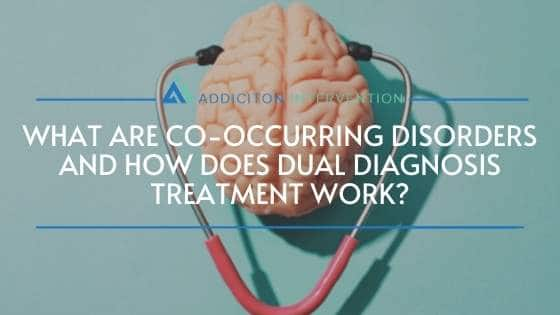 co-occurring disorders and dual diagnosis treatment